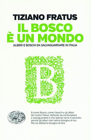 """cover del libro di Tiziano Fratus """"Il Bosco è Un Mondo"""""""