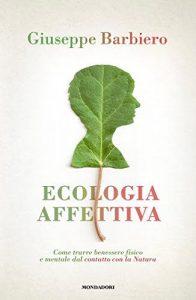 copertina di Ecologia affettiva, il libro di Giuseppe Barbiero