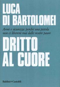 Cover del libro Dritti al cuore Di Bartolomei