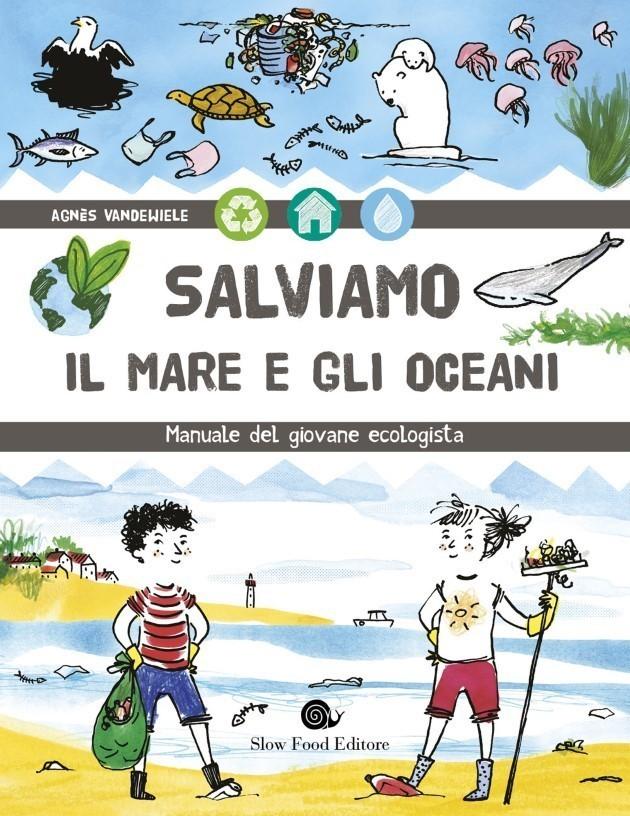 il libro Salviamo Il Mare E Gli Oceani